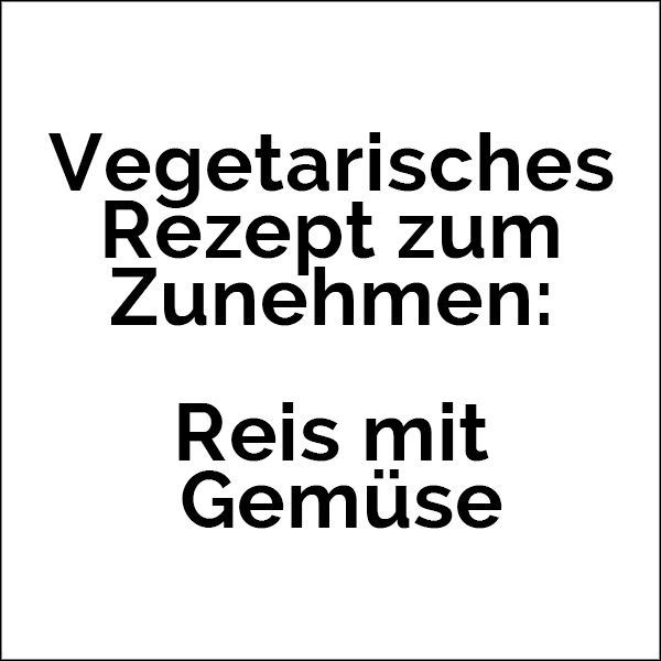 vegetarisches rezept zum zunehmen reis mit gem se zunehmen mit leichtigkeit. Black Bedroom Furniture Sets. Home Design Ideas