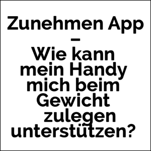 Zunehmen App