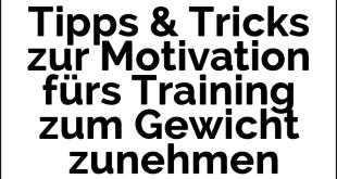 Tipps & Tricks zur Motivation fürs Training zum Gewicht zunehmen